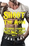 Shoot The Moon (Scorpio Stinger MC, #6)