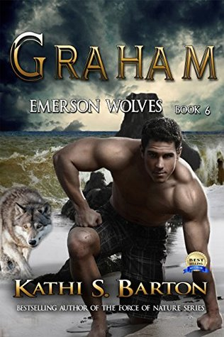 Graham (Emerson Wolves, #6) by Kathi S. Barton