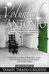 La Voluntad de Antonio: Una Historia de Sacrificio, Amor, Tragedia e Injusticia