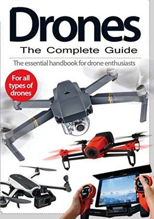 Drones: The Complete Guide