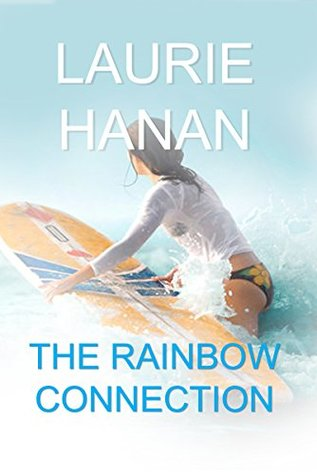 Ebook The Rainbow Connection by Laurie Hanan DOC!