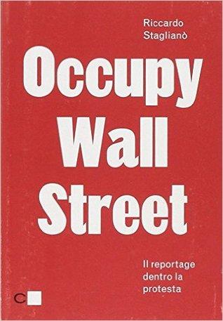 Occupy Wall Street. Il reportage dentro la protesta