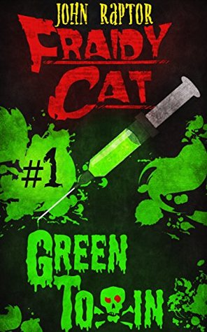 Green Toxin: (Fraidy Cat #1)