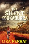 The Silent Kookaburra by Liza Perrat