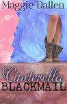 Cinderella Blackmail (Barely a Fairy Tale #1)