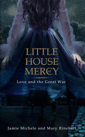 Little House of Mercy by Jamie   Michele