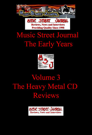 Music Street Journal: The Early Years The Heavy Metal CD Reviews (Volume 3)