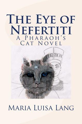 The Eye of Nefertiti: A Pharaoh's Cat Novel