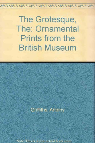 The Grotesque, The: Ornamental Prints from the British Museum