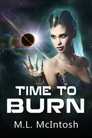 Time to Burn by M.L. McIntosh