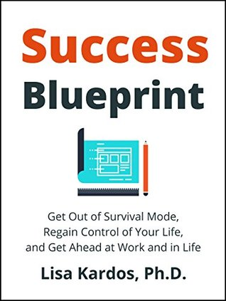 Success blueprint get out of survival mode regain control of your 33260469 malvernweather Images