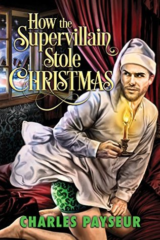 Advent Calendar Book Review: How the Supervillain Stole Christmas by Charles Payseur