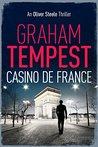 Casino de France: An Oliver Steele Thriller