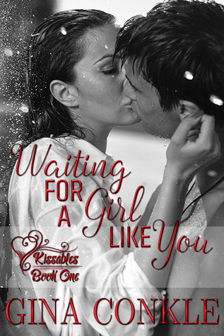 Waiting for a Girl Like You (Kissables series, Book 1)