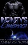 Infinity's Embrace (Dark Planet Warriors, #6)