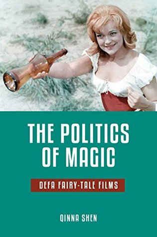 the-politics-of-magic-defa-fairy-tale-films-series-in-fairy-tale-studies
