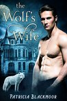 The Wolf's Wife (The Wolf's Peak Saga, #1)