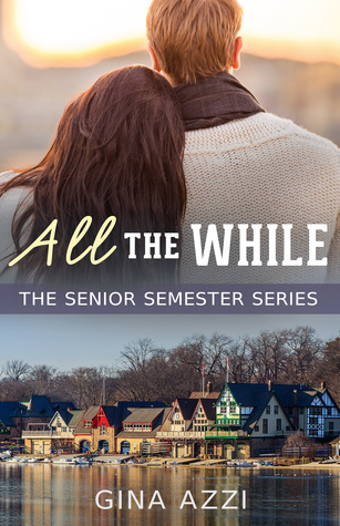All the While (The Senior Semester, #3)
