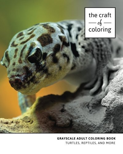 A Grayscale Adult Coloring Book: Turtles, Reptiles, and More (Grayscale Adult Coloring Books) (Volume 1)