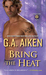 Bring the Heat (Dragon Kin, #9) by G.A. Aiken