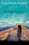 The Long Highway Home by Elizabeth Musser