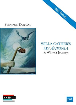Willa Cather's My Ántonia: A Winter's Journey
