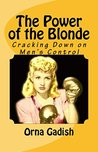 The Power of the Blonde: Cracking Down on Men's Control