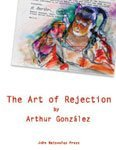 the-art-of-rejection-by-arthur-gonzalez