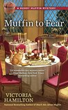 Muffin to Fear (Merry Muffin Mystery, #5)