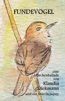 Fundevogel: Eine Maerchenballade