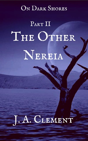 On Dark Shores Part 2: The Other Nereia
