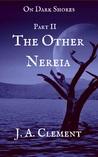 On Dark Shores Part 2: The Other Nereia