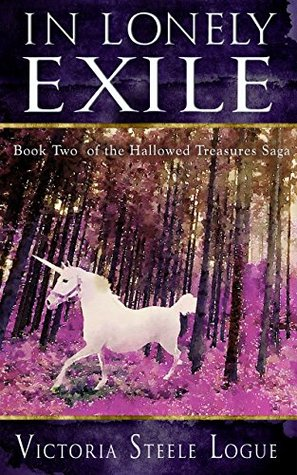 In Lonely Exile (The Hallowed Treasures Saga Book 2)