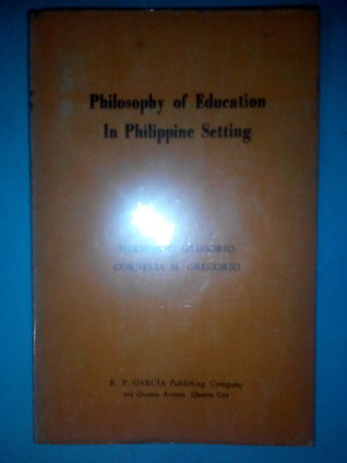 Philosophy of Education in Philippine Setting