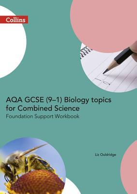 AQA GCSE 9-1 Biology for Combined Science: Foundation Support Workbook