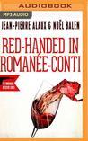 Red-Handed in Romanée-Conti (Flagrant Délit à la Romanée-Conti)
