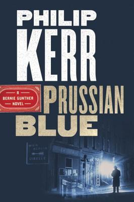 Prussian Blue (Bernie Gunther, #12)