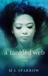 A Tangled Web by M.L. Sparrow