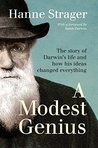 Book cover for A Modest Genius: The story of Darwin's life and how his ideas changed everything