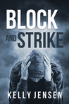Block and Strike by Kelly   Jensen