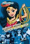 Wonder Woman à Super Hero High by Lisa Yee
