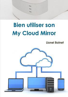 Bien Utiliser Son My Cloud Mirror