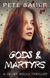 Gods & Martyrs (Gabby Wells Thriller #4)