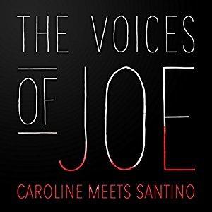The Voices of Joe: Caroline Meets Santino