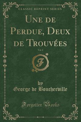 Une de Perdue, Deux de Trouv�es, Vol. 2