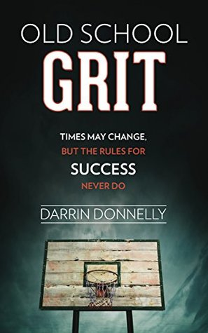 old-school-grit-times-may-change-but-the-rules-for-success-never-do-sports-for-the-soul-book-2