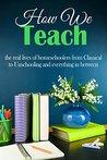 How We Teach: the...
