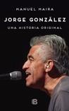 Jorge González. Una historia original