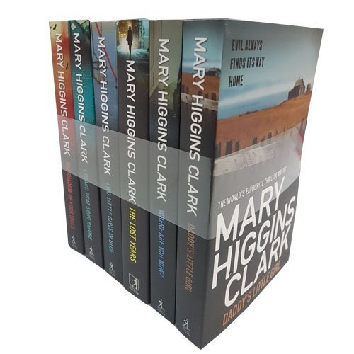 Mary Higgins Clark Collection 6 Books Bundle (Daddy's Little Girl, Where are You Now?, The Lost Years, Two Little Girls in Blue, I Heard That Song Before, Shadow of Your Smile)
