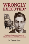 Wrongly Executed? - The Long-Forgotten Context of Charles Sbe... by Thomas Hunt